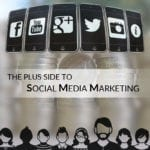 1.-The-Plus-Side-to-Social-Media-Marketing
