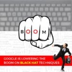 1. Google Is Lowering The Boom On Black Hat Techniques