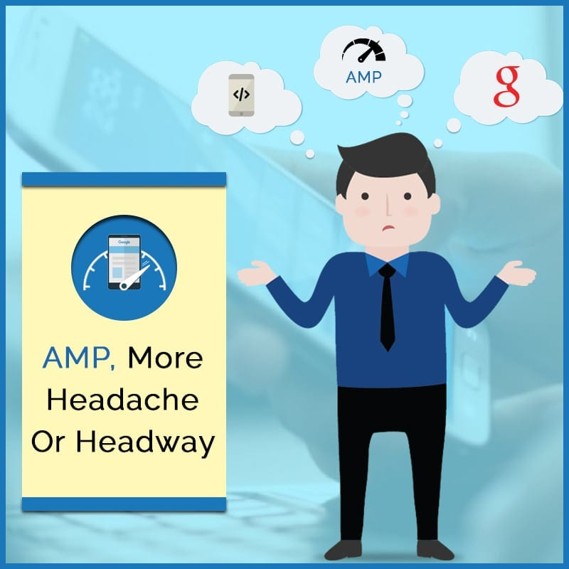 AMP, More Headache Or Headway