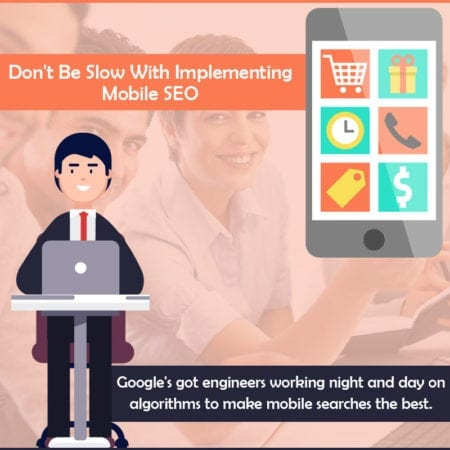 Don't Be Slow With Implementing Mobile SEO