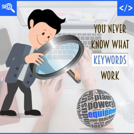 SEO Tips: You Never Know What Keywords Work